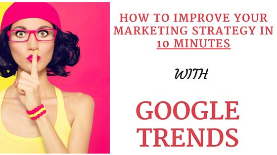improve-marketing-strategy-google-trends